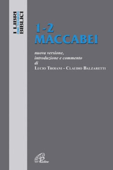 Maccabei 1-2 - Lucio Troiani pdf epub