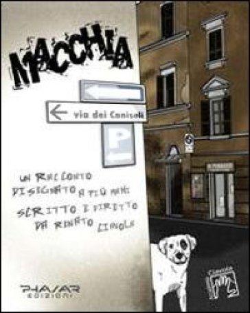 Macchia. Un racconto disegnato a più mani, scritto e diretto da Renato Ciavola - R. Ciavola pdf epub