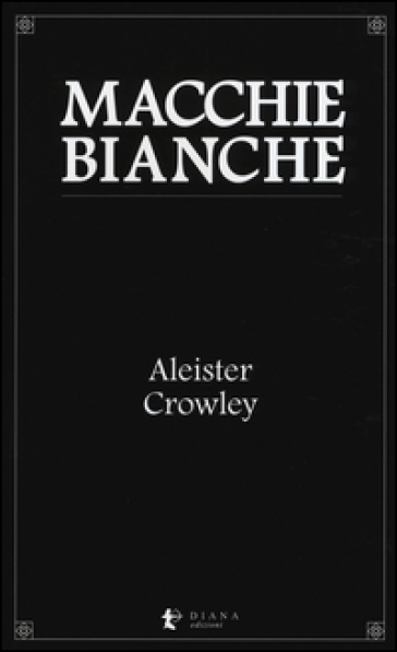 Macchie bianche - Aleister Crowley | Kritjur.org