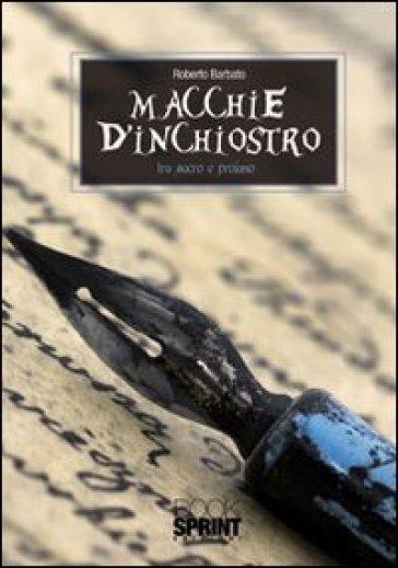 Macchie d'inchiostro (tra sacro e profano) - Roberto Barbato | Kritjur.org