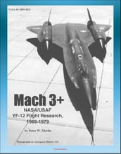 Mach 3+: NASA/USAF YF-12 Flight Research, 1969-1979, Lockheed Blackbird Spyplanes as NASA/USAF Research Platforms (NASA SP-2001-4525)