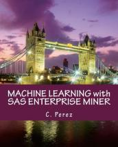 Machine Learning with SAS Enterprise Miner
