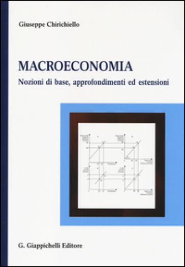 Macroeconomia. Nozioni di base, approfondimenti ed estensioni