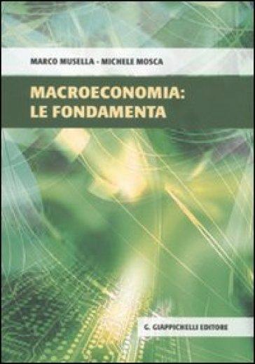 Macroeconomia: le fondamenta - Marco Musella   Thecosgala.com