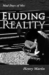 Mad Days of Me: Eluding Reality