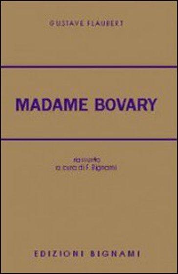 Madame Bovary. Per le Scuole superiori - Gustave Flaubert |