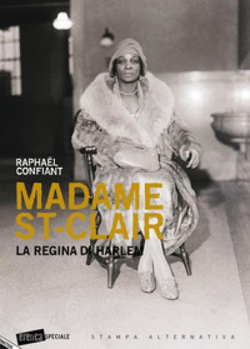 Madame St-Clair. La regina di Harlem - Raphael Confiant | Kritjur.org