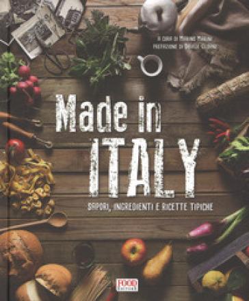 Made in Italy. Sapori, ingredienti e ricette tipiche. Ediz. illustrata - Matteo Marini  