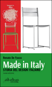 Made in italy storia del design italiano renato de for Design made in italy