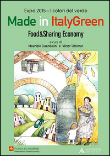 Made in Italy green. Food & Sharing economy. Ediz. italiana - M. Guandalini | Thecosgala.com
