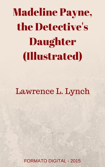 Madeline Payne, the Detective's Daughter (Illustrated)