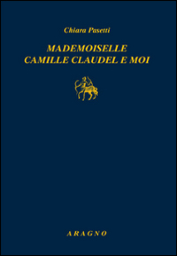 Mademoiselle Camille Claudel-Moi