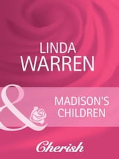 Madison s Children (Mills & Boon Cherish) (The Belles of Texas, Book 2)