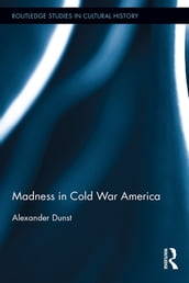 Madness in Cold War America