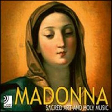 Madonna. Sacred art and holy music. Con 4 CD Audio
