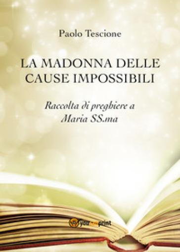 La Madonna delle cause impossibli - Paolo Tescione |