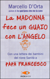 La Madonna fece un guaio con l'angelo. Gesù spiegato dai bambini