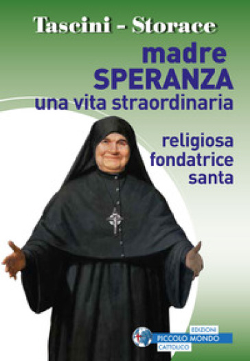 Madre Speranza. Una vita straordinaria - Guido Tascini  
