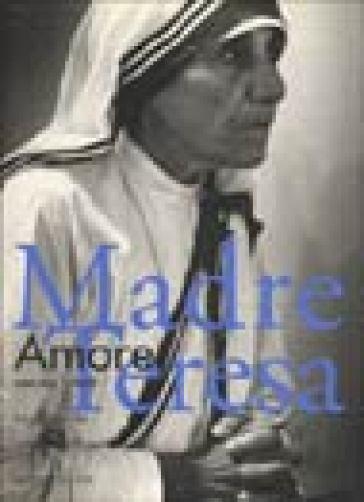 Madre Teresa. Amore senza limiti. Ediz. illustrata - Morihiro Oki |