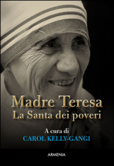 Madre Teresa. La Santa dei poveri - I. Appino  