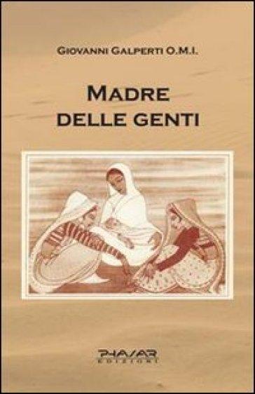 Madre delle genti - Giovanni Galperti pdf epub
