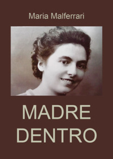 Madre dentro - Maria Malferrari pdf epub