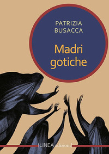 Madri gotiche - Patrizia Busacca |