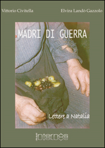 Madri di guerra. Lettere a Natalia - Vittorio Civitella  