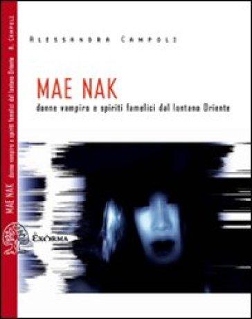Mae Nak. Donne vampiro dal lontano Oriente - Alessandra Campoli pdf epub