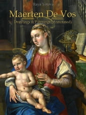 Maerten De Vos: Drawings & Paintings (Annotated)