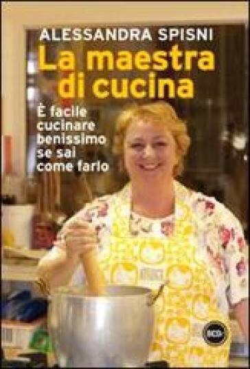 Maestra di cucina (La) - Alessandra Spisni |