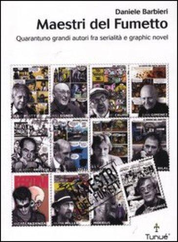 Maestri del fumetto quarantuno grandi autori fra for Grandi maestri del design