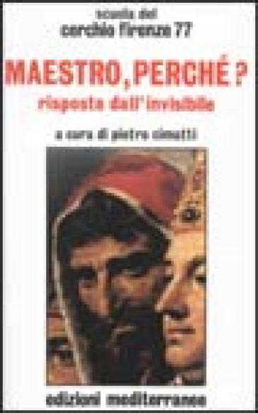 Maestro, perché? - Cerchio Firenze 77   Thecosgala.com