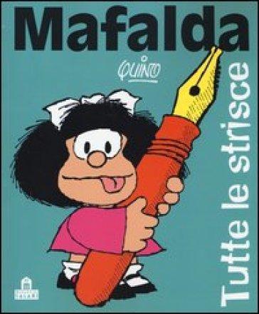 Mafalda. Tutte le strisce - Quino |