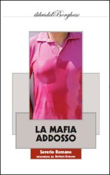 Mafia addosso (La) - Saverio Romano |