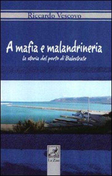 Mafia e malandrineria. La storia del porto di Balestrate (A) - Riccardo Vescovo   Jonathanterrington.com