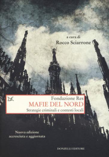 Mafie del Nord. Strategie criminali e contesti locali - R. Sciarrone | Ericsfund.org
