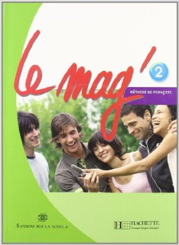 Le Mag'. Methode de français. Con CD Audio. Per la scuola media. 2.