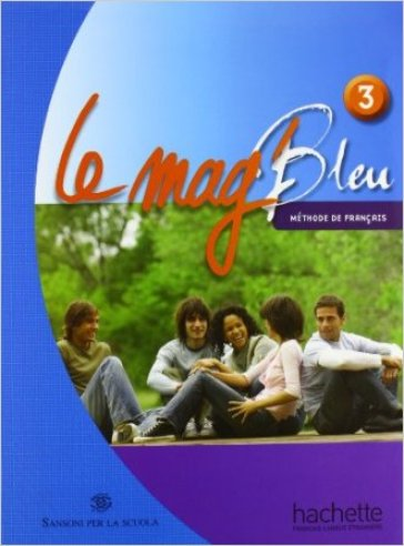 Le Mag' bleu. Methode de français. Italie. Per la Scuola media. Con CD Audio. 3.