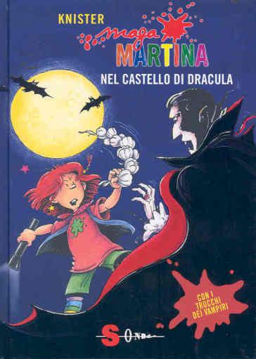 Maga Martina nel castello di Dracula. Ediz. illustrata - Knister   Rochesterscifianimecon.com