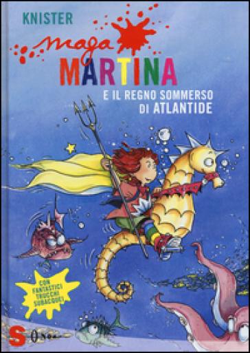 Maga Martina e il regno sommerso di Atlantide. 11. - Knister | Rochesterscifianimecon.com