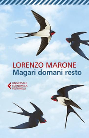 Magari domani resto - Lorenzo Marone |