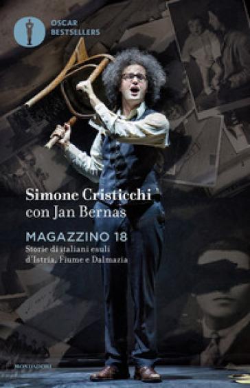 Magazzino 18. Storie di italiani esuli d'Istria, Fiume e Dalmazia - Simone Cristicchi |
