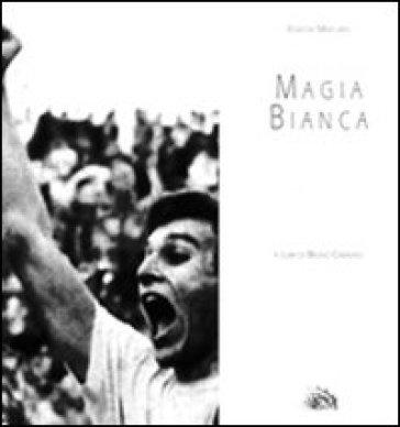 Magia Bianca. La cronaca leggendaria - B. Casalino | Rochesterscifianimecon.com