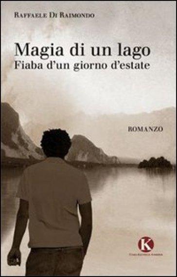 Magia di un lago - Raffaele Di Raimondo  