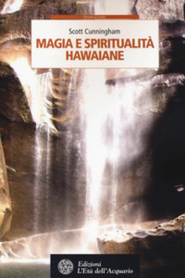 Magia e spiritualità hawaiane - Scott Cunningham   Ericsfund.org