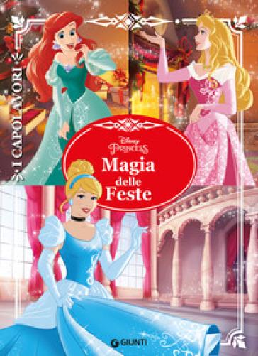Magia delle feste. Principesse. I capolavori
