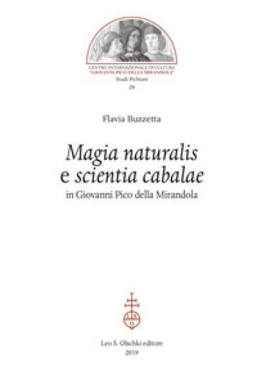 «Magia naturalis» e «scientia cabalae» in Giovanni Pico della Mirandola - Flavia Buzzetta |