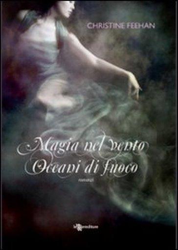Magia nel vento-Oceani di fuoco - Christine Feehan | Jonathanterrington.com