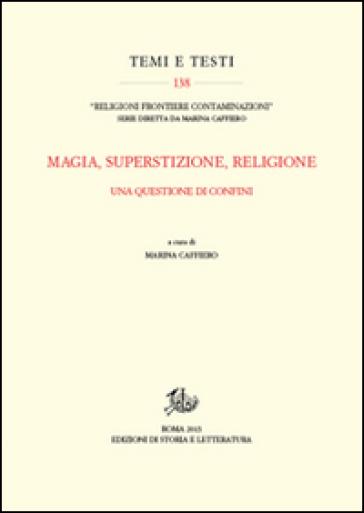 Magia, superstizione, religione. Una questione di confini - M. Caffiero   Thecosgala.com